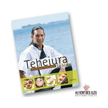 Cookbook - Teheiura Teahui - Aventure culinaire