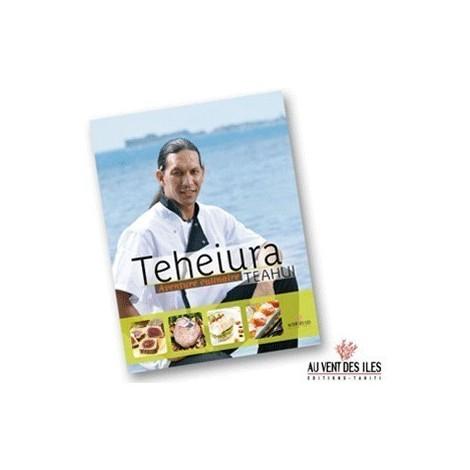 LIvre de recettes - Teheiura Teahui - Aventure culinaire